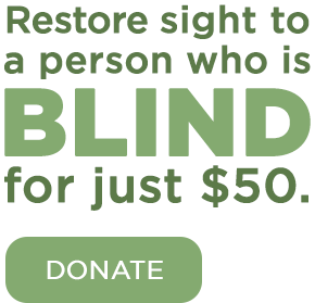 Restore sight to a person who is blind for just $50.